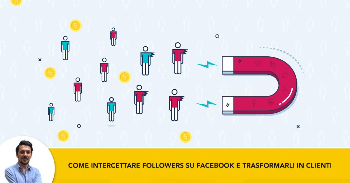 facebook-intercettare-followers-trasformare-in-clienti