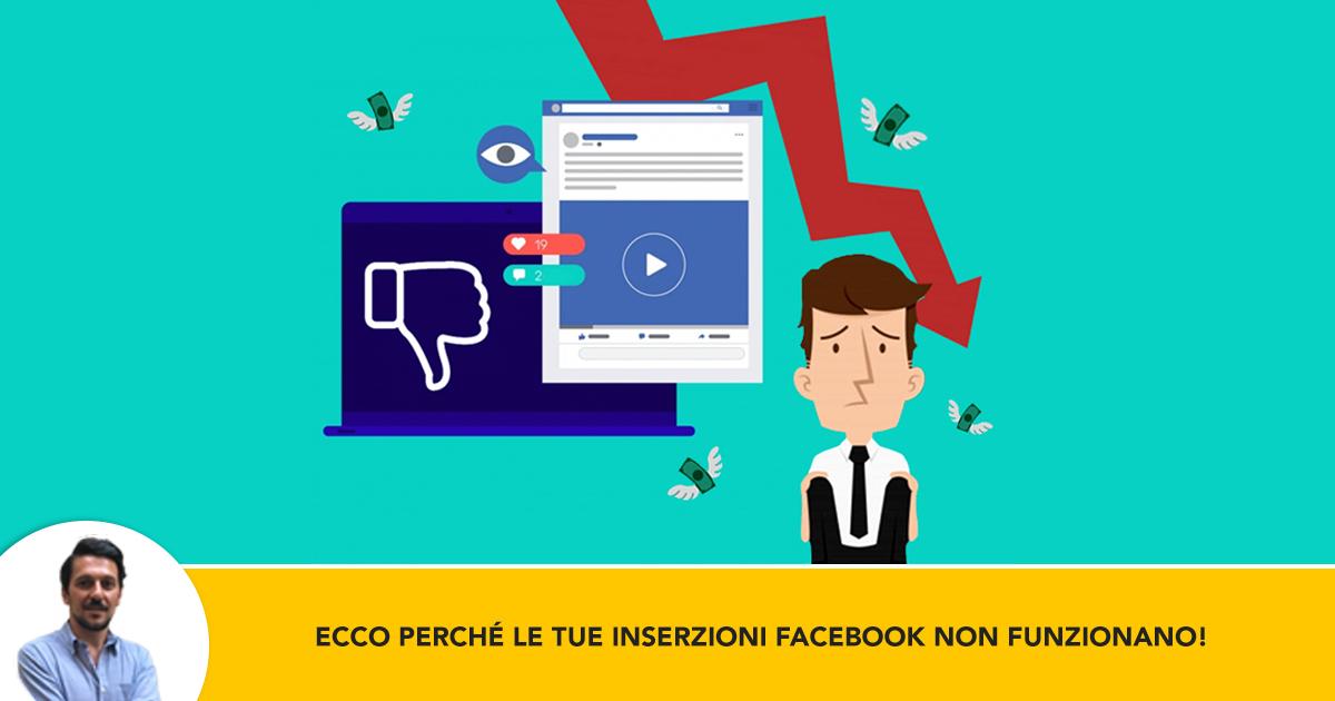 Ecco Perche Le Tue Inserzioni Facebook Non Funzionano