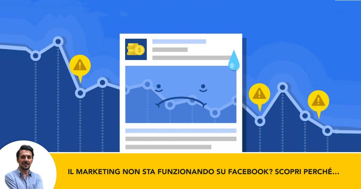 l Tuo Marketing Non Sta Funzionando Su Facebook-Scopri Perche